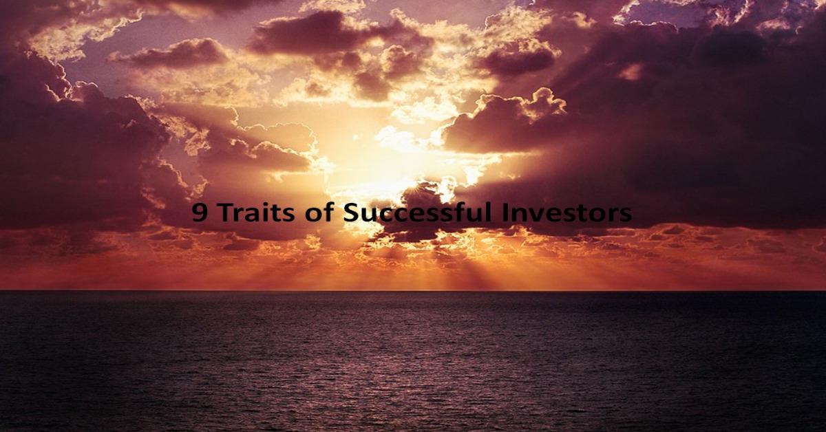 9 Traits of Successful Investors