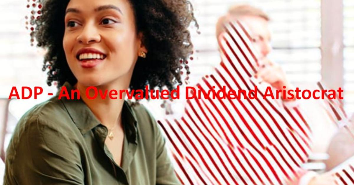 ADP - An Overvalued Dividend Aristocrat