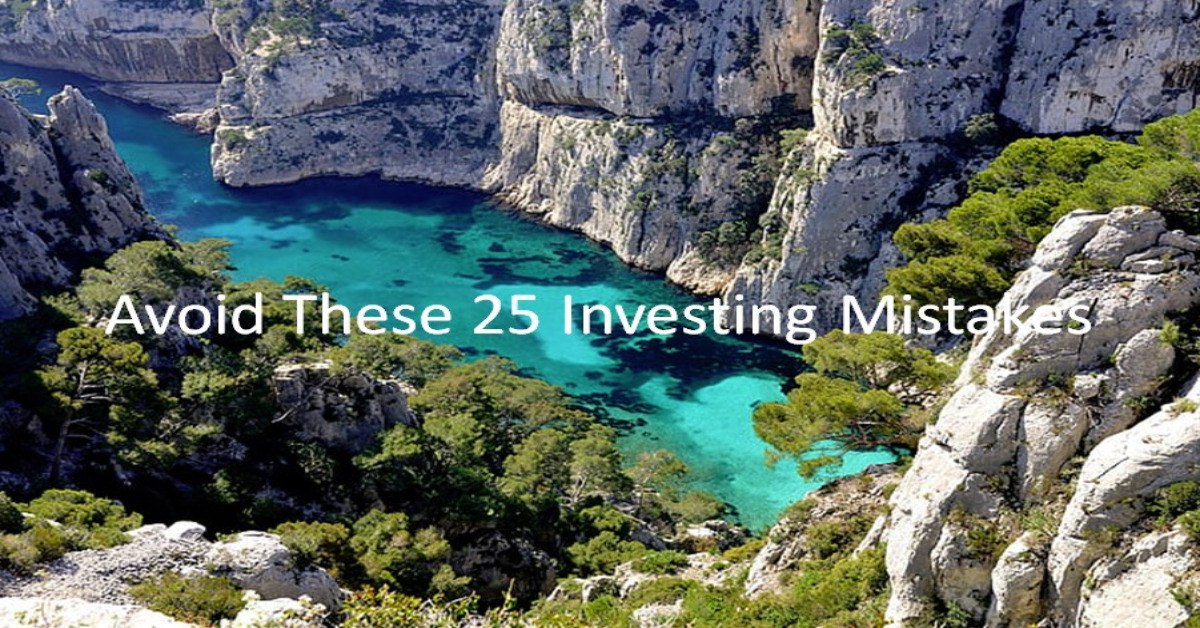 Avoid These 25 Investing Mistakes