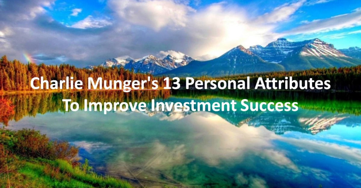 Charlie Munger's 13 Personal Attributes To Improve Investment Success