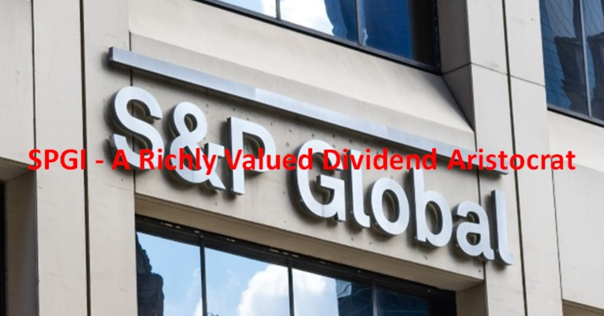 SPGI - A Richly Valued Dividend Aristocrat