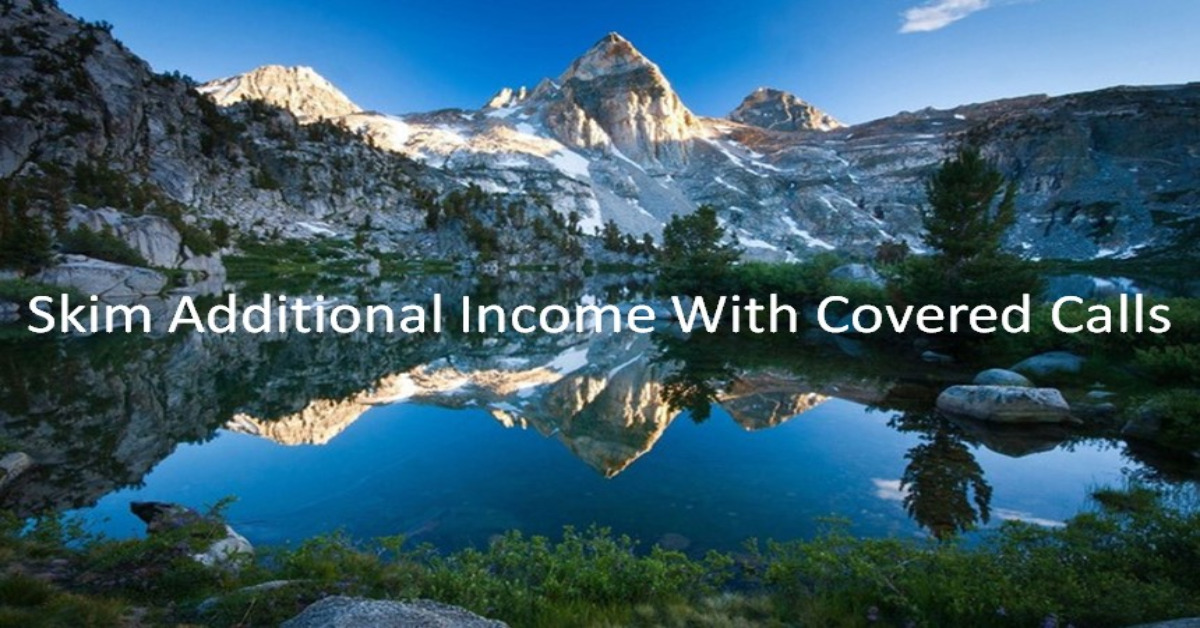 Skim Additional Income With Covered Calls