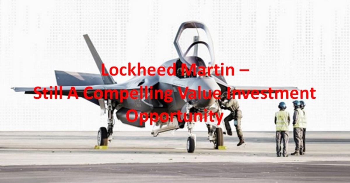 Lockheed Martin - Still A Compelling Value Investment Opportunity
