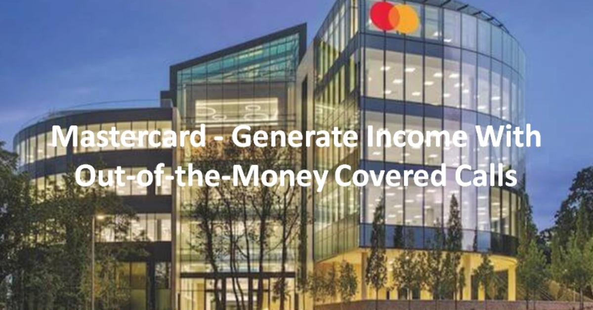 Mastercard - Generate Income With Out-of-the-Money Covered Calls