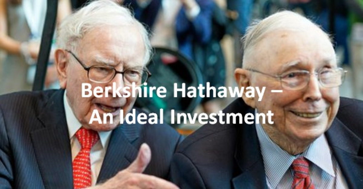 Berkshire Hathaway - An Ideal Investment