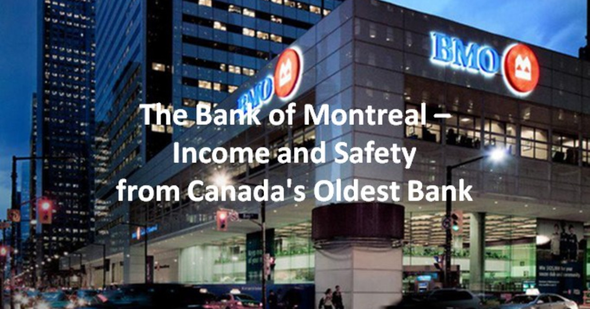 BMO – Income and Safety from Canada's Oldest Bank