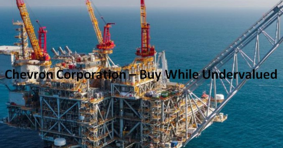 Chevron Corporation – Buy While Undervalued