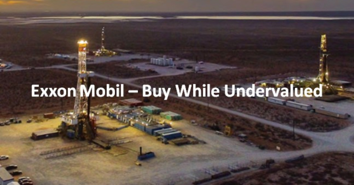 Exxon Mobil – Buy While Undervalued
