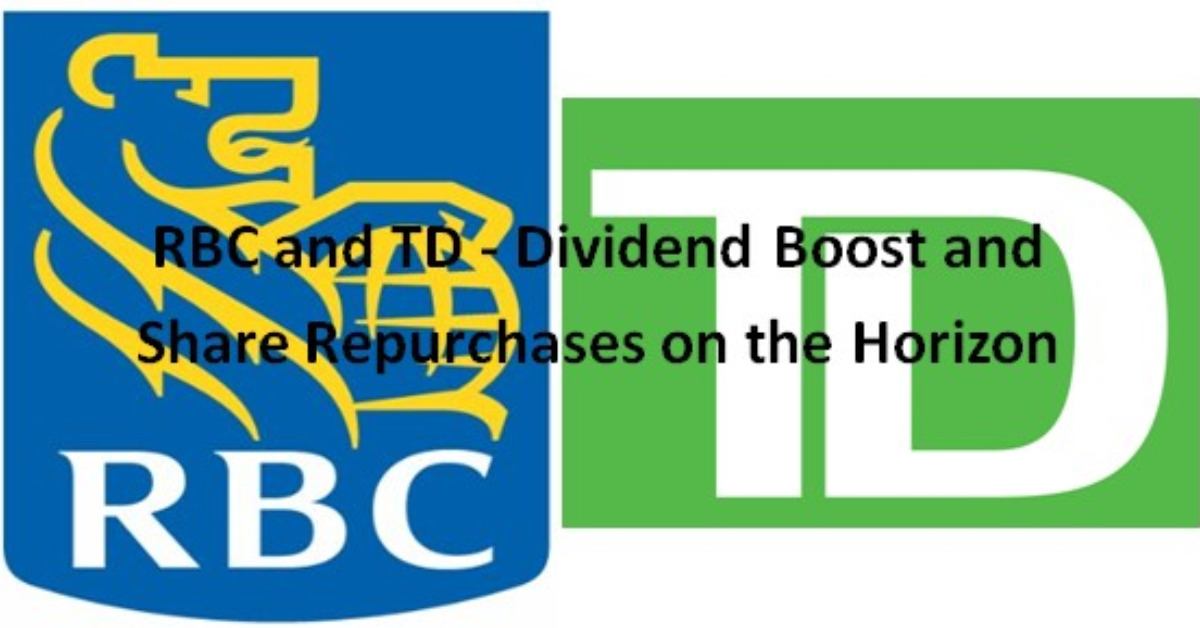RBC and TD - Dividend Boost and Share Repurchases on the Horizon
