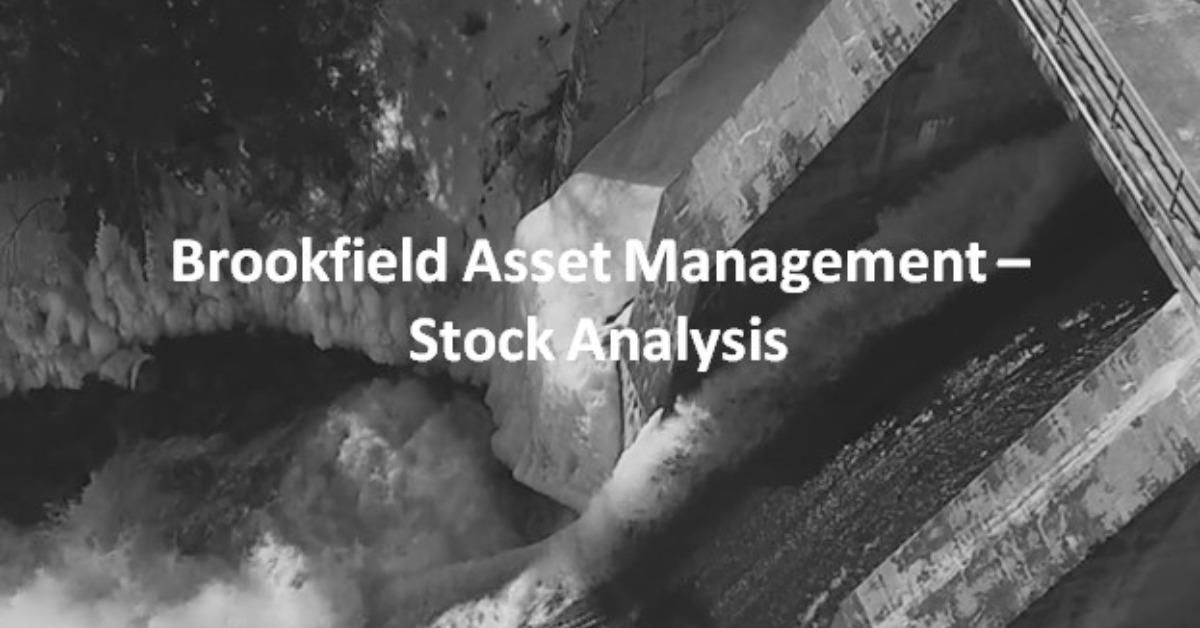 Brookfield Asset Management - Stock Analysis