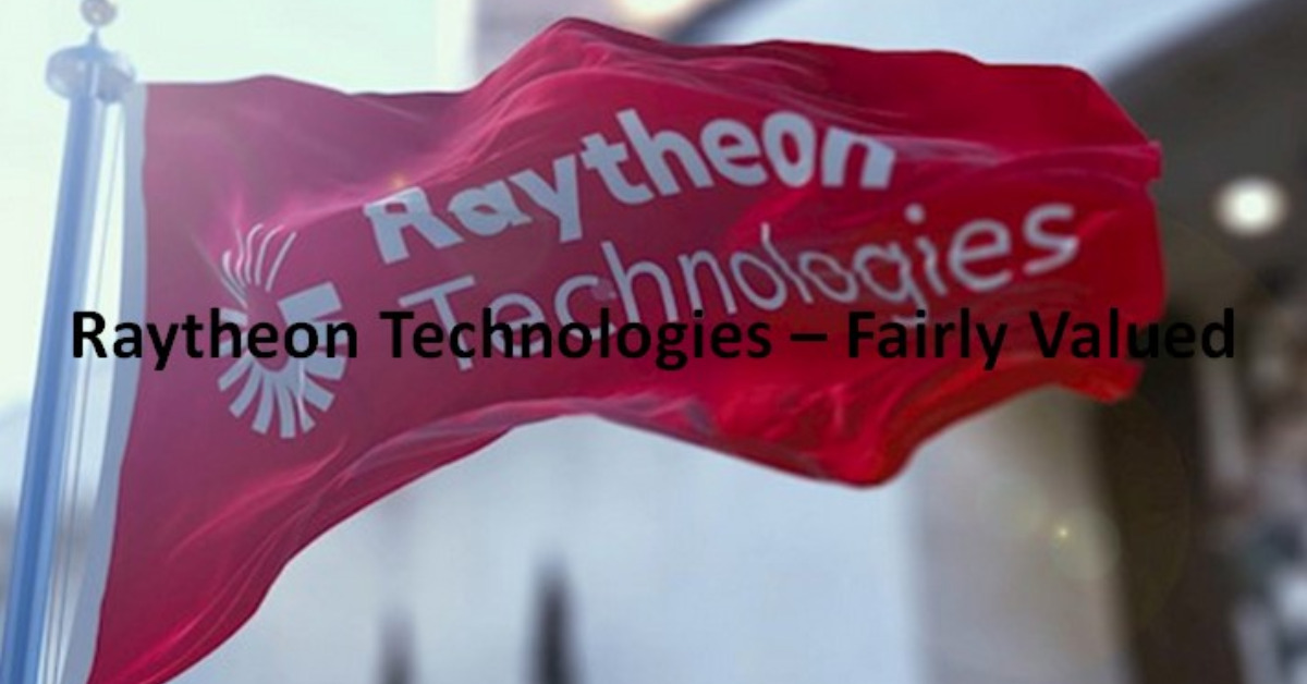 Raytheon Technologies - Fairly Valued