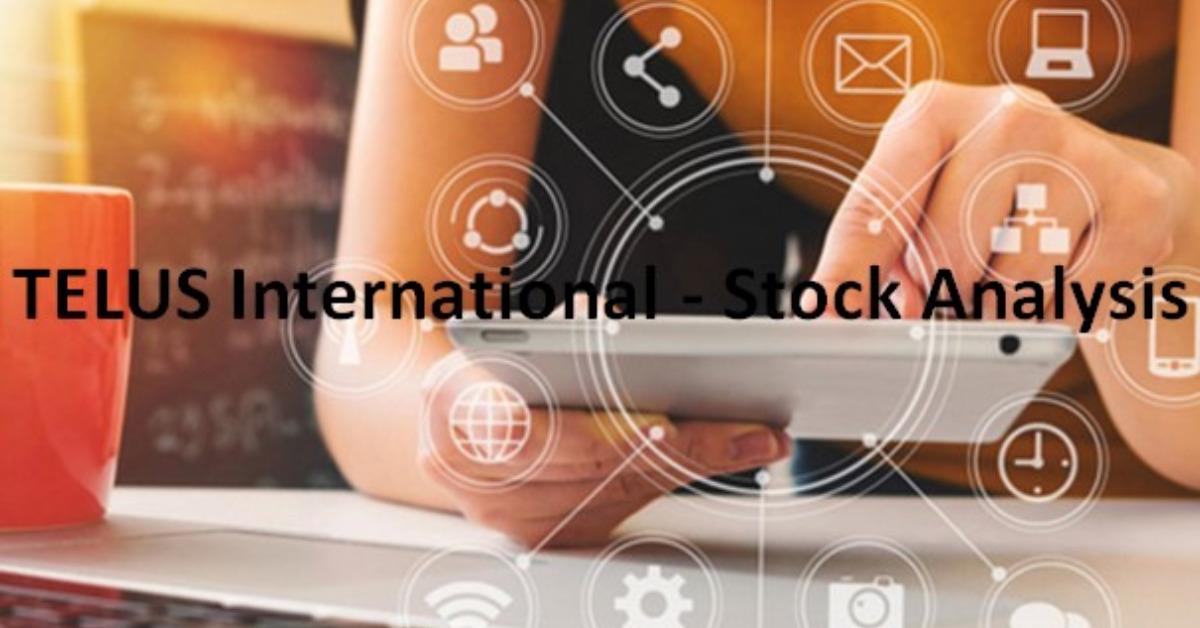TELUS International - Stock Analysis