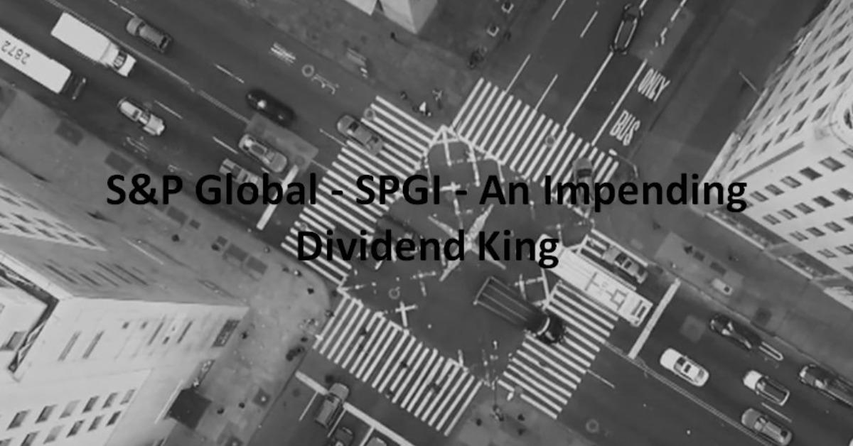 SPGI - An Impending Dividend King